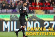 Milan: via donnarumma, caccia al sostituto