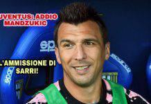 Juventus: addio Mandzukic, l'ammissione di Sarri